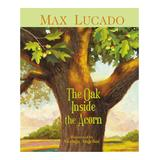 Tommy Nelson Educational Books - The Oak Inside the Acorn Hardcover