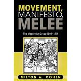Movement, Manifesto, Melee: The Modernist Group, 1910-1914