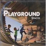 Urban Playground Spaces.