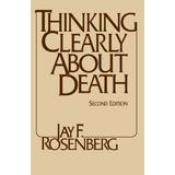 Thinking Clearly about Death