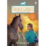 Thoroughbred #63: Starstruck