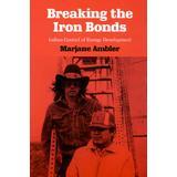 Breaking the Iron Bonds: Indian Control of Energy Development