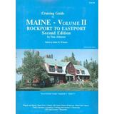 Cruising Guide to Maine: Volume Two, Rockport to Eastport