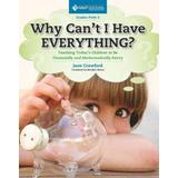 Why Can't I Have Everything?: Teaching Today's Children to Be Financially and Mathematically Savvy: Grades Prek-2
