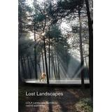 Lost Landscapes: Lola Landscape Architects