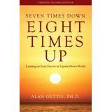 Seven Times Down, Eight Times Up: Landing on Your Feet in an Upside Down World
