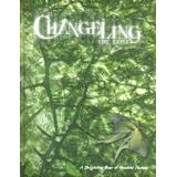 Changeling: The Lost: A Storytelling Game of Beautiful Madness