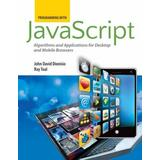 Programming with Javascript: Algorithms and Applications for Desktop and Mobile Browsers: Algorithms and Applications for Desktop and Mobile Browsers