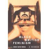 Black British Feminism: A Reader