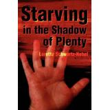 Starving in the Shadows of Plenty