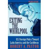 Exiting The Whirlpool: U.s. Foreign Policy Toward Latin America And The Caribbean