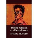 Treating Addiction as a Human Process