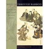 Breeze Through Bamboo: Kanshi of Ema Saiko