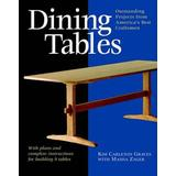 Dining Tables: Outstanding Projects from America's Best Craftsmen