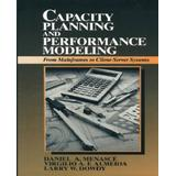 Capacity Planning and Performance Modeling