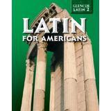 Glencoe Latin 2 Latin for Americans