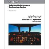 Aviation Maintenance Technician: Airframe, Volume 2: Systems