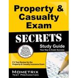 Property & Casualty Exam Secrets Study Guide: P-C Test Review for the Property & Casualty Insurance Exam