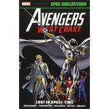 Avengers West Coast Epic Collection: Lost in Space-Time (Avengers West Coast Avengers)