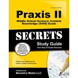 Praxis II Middle School: Science (5440) Exam Secrets Study Guide: Praxis II Test Review for the Praxis II: Subject Assessments