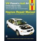VW Passat 1998 Thru 2005 & Audi A4 1.8l Turbo & 2.8l V6 1996 Thru 2001 Haynes Repair Manual: Passat (1998 Thru 2005) & Audi A4 (1996 Thru 2001) 1.8l 4