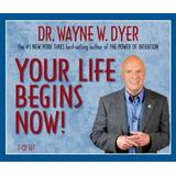 Your Life Begins Now