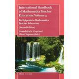 International Handbook of Mathematics Teacher Education: Volume 3 Participants in Mathematics Teacher Education (Second Edition)