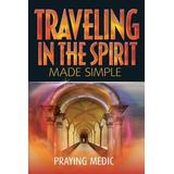 Traveling in the Spirit Made Simple