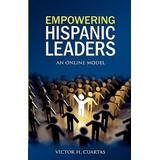 Empowering Hispanic Leaders: An Online Model