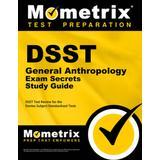 Dsst General Anthropology Exam Secrets Study Guide: Dsst Test Review for the Dantes Subject Standardized Tests