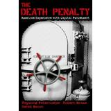 The Death Penalty: America's Experience with Capital Punishment