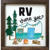 'RV There Yet?' by Sawdust City Floater Frame Textual Art Print on Wood Wood in Blue/Brown/Green, Size 12.0 H x 12.0 W x 2.0 D in | Wayfair FR0005