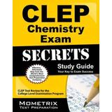 CLEP Chemistry Exam Secrets: CLEP Test Review for the College Level Examination Program