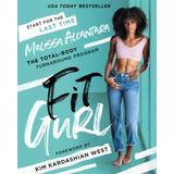 Fit Gurl: The Total-Body Turnaround Program