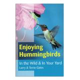 National Book Network Educational Books - Enjoying Hummingbirds In the Wild and In Your Yard Paperback