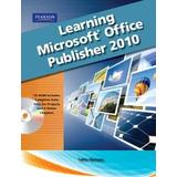 Learning Microsoft Office Publisher 2010 [With CDROM]
