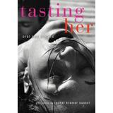 Tasting Her: Oral Sex Stories