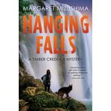 Hanging Falls: A Timber Creek K-9 Mystery