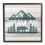 Stupell Home Decor Rustic Forest Mountain Adventure Dream Big Sentiments Wall Art, Brown, 12X12