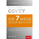 Die 7 Wege zur Effektivität von Stephen R. Covey, Gebunden, 2019, 3869368942