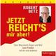 Jetzt reicht's mir aber!, 4 Audio-CDs von Robert Betz, Robert Betz Verlag