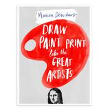 Chronicle Books Art Activity Books - Draw Paint Print Like The Great Artists Activity Book