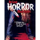 60 Great Horror Movie Posters: Volume 19 of the Illustrated History of Movies Through Posters (Illustrated History of Movies Through Posters, Volume 19)
