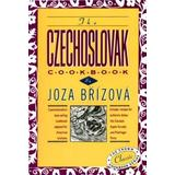 The Czechoslovak Cookbook: Czechoslovakia's Best-Selling Cookbook Adapted for American Kitchens. Includes Recipes for Authentic Dishes Like Goula