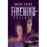 Firebird: A Trilogy