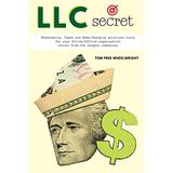 LLC Secret: Bookkeeping, Taxes and Game-Changing Solutions tools for your Online/Offline Organization Stolen From the Largest Companies (Smart Ideas ... Crypto, Investing, Accounting, Small Bus)