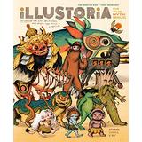 Illustoria: For Creative Kids and Their Grownups: Issue 14: Myth: Stories, Comics, DIY (Illustoria Magazine, 14)