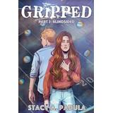 Gripped Part 2: Blindsided