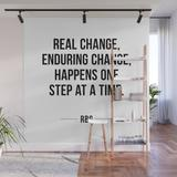 Wall Mural | Real Change, Enduring Change, Happens One Step At A Time - Rbg by Radquoteshop - 8' X 8' - Society6