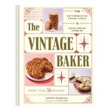 Chronicle Books Cookbooks - The Vintage Baker Cookbook